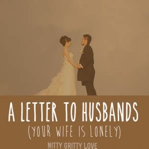 Neglected Wife Meme - a letter to husbands if your wife is lonely
