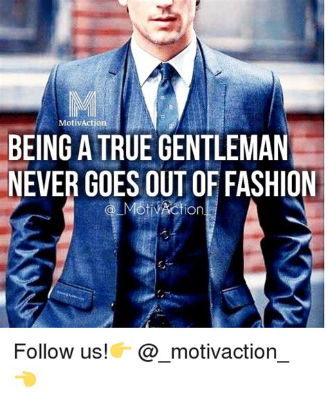 Classy Meme - motivaction being a true gentleman never goes out of