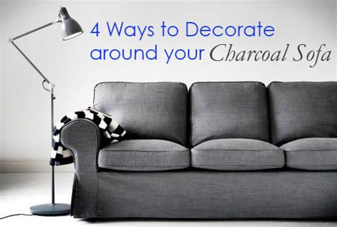 Help Me Decorate My Living Room by 4 Ways To Decorate Around Your Charcoal Sofa Maria