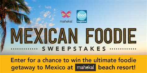 magazine sweepstakes food network magazine s mexican foodie getaway sweepstakes