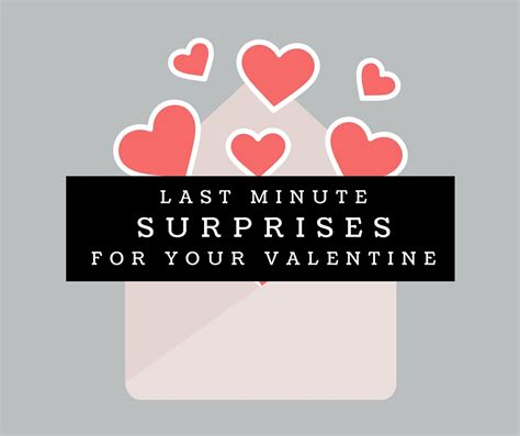 Last Minute Valentines Specials by Last Minute Surprises For Your Motherhood And More