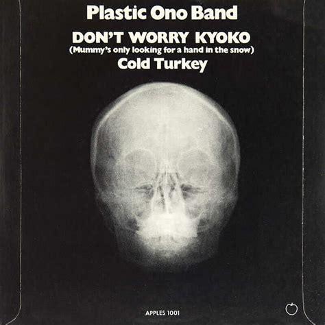Cold Turkey - Plastic Ono Band
