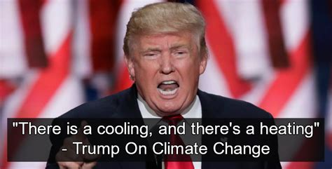donald trump climate change trump on climate change there is a cooling and there s