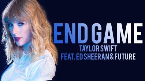 taylor swift end game song lyrics end game lyrics end game by taylor swift ft ed sheeran