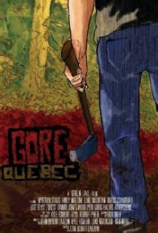 film streaming quebec gore quebec 2014 film en fran 231 ais cast et bande annonce