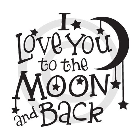 i love you to the moon and back tattoos i you to the moon and back ready 2 cut designs