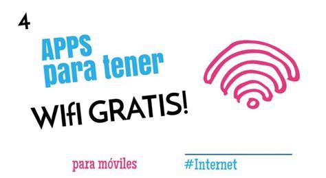 tutorial para tener internet gratis en mi celular aplicaciones para tener wifi gratis udescargas
