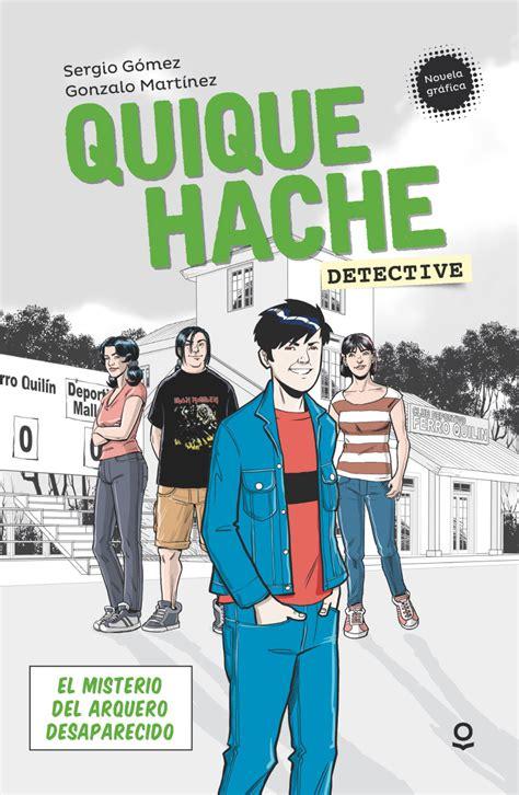 libro quique hache detective para leer quique hache detective el misterio del arquero desaparecido