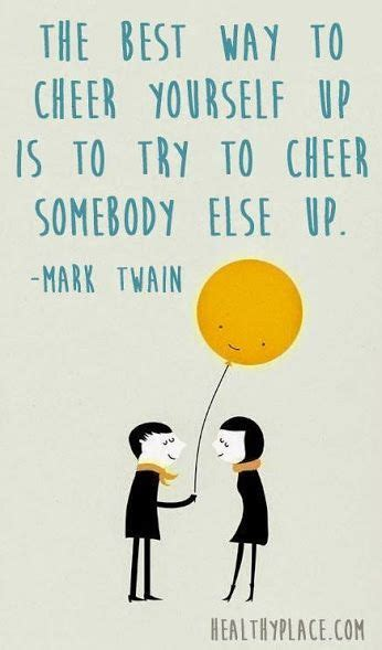 7 Ways To Cheer Up Your Family by 25 Best Cheering Up Quotes On Cheer Up Quotes