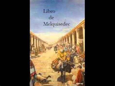 libro the heart has its el libro de melquisedec youtube