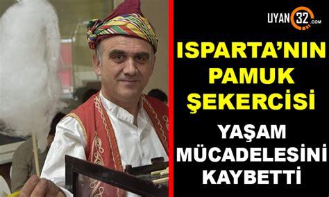 ispartada pamuk seker saticisi osman kaya hayatini