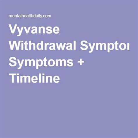 Vyvanse Detox vyvanse withdrawal symptoms timeline medications and