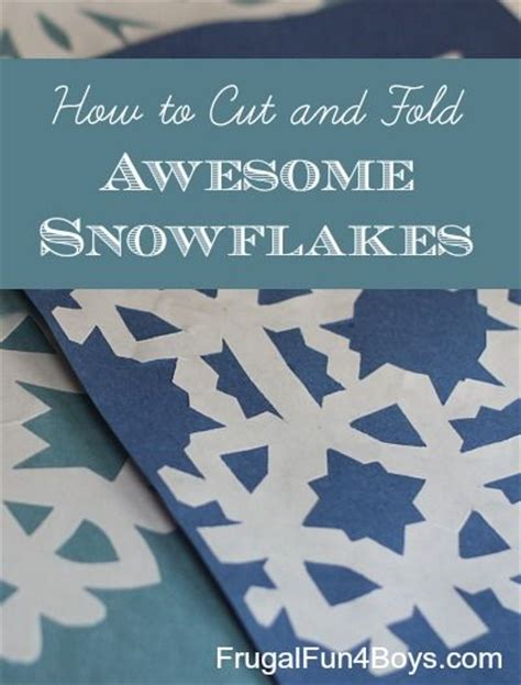 how to cut and fold awesome paper snowflakes awesome