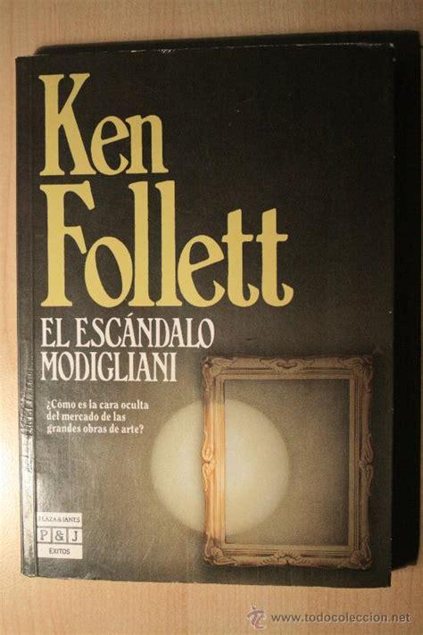 libro el escndalo el escandalo modigliani ken follet editorial comprar en todocoleccion 23780202