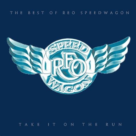Take It on the Run: The Best of REO Speedwagon   REO