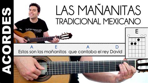 tocar las mananitas paso a paso con guitarra las ma 241 anitas en guitarra acordes y letra tutorial y