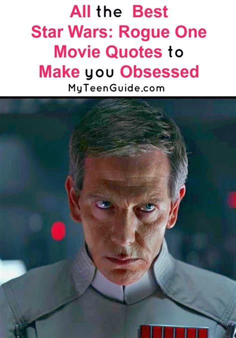 obsessed film quotes the best star wars rogue one movie quotes to make you