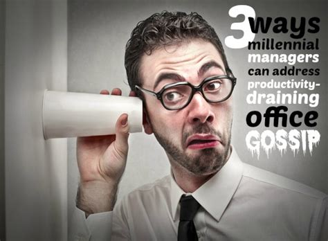 addressing office gossip 3 ways millennial managers can address productivity