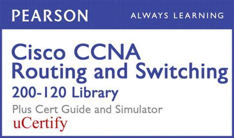 ccna 200 120 practice exam with network simulator ccna 200 120 epub free