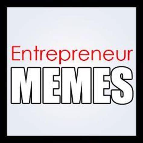 Entrepreneur Meme - entrepreneur memes entmeme twitter