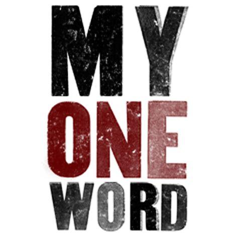 my words my one word myoneword