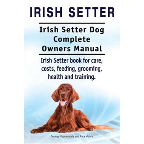 irish setter dog books irish setter irish setter dog complete owners manual