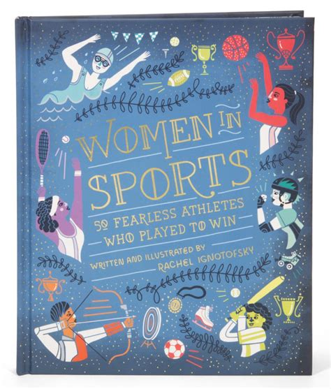 libro women in sport fifty author and illustrator rachel ignotofsky spotlights 50 fearless athletes who played to win in