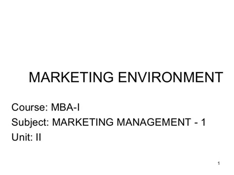Mba In Environmental Management by Mba I Mm 1 U 2 2 Marketing Environment