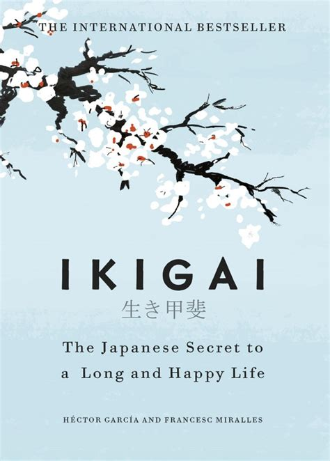 awakening your ikigai how the japanese up to and purpose every day books reason for living read ikigai the japanese secret to a
