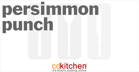 persimmon punch persimmon punch recipe cdkitchen