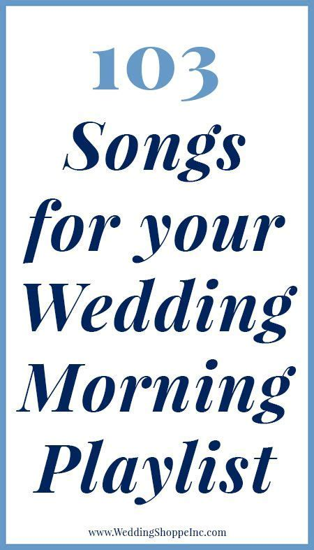 The Perfect Wedding Morning Playlist   Member Board: Bride