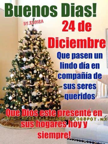 imagenes de buenos dias en diciembre frasesparatumuro com 24de diciembre