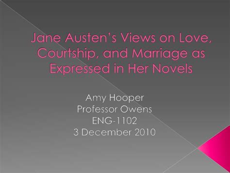pride and prejudice themes powerpoint jane austen s views on love courtship and marriage as