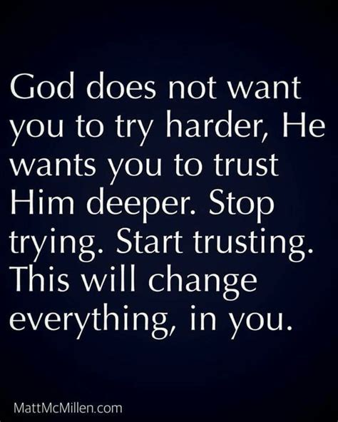 god wants you tumblr god does not want you to try harder he wants you to trust