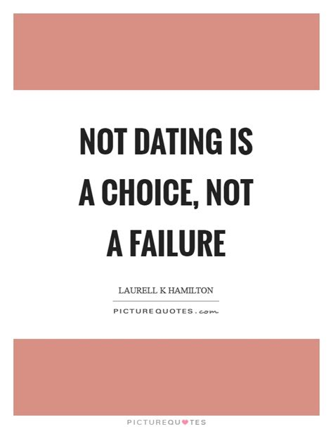 not a choice not not dating is a choice not a failure picture quotes