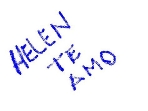 Imagenes Te Amo Helen | helen te amo