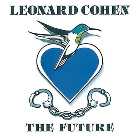 leonard cohen best albums leonard cohen the future reviews album of the year