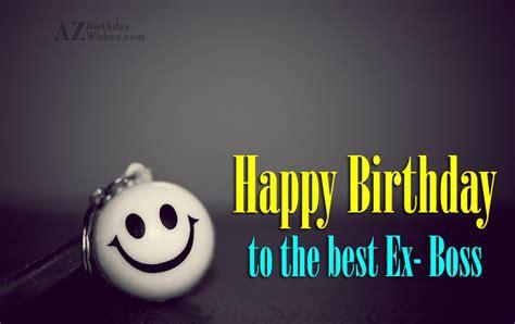 Happy Birthday Wishes To Ex Happy Birthday To The Best Ex Boss
