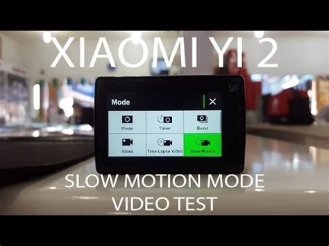 tutorial slow motion xiaomi yi xiaomi yi 2 4k slow motion mode video test youtube
