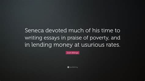 How Much Time To Devote Writing Mba Essay by Josh Billings Quote Seneca Devoted Much Of His Time To