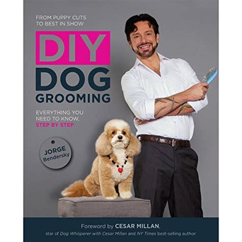diy grooming diy grooming from puppy cuts to best in show everything you need to step