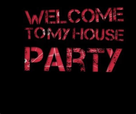 welcome to my house party quotes my house quotesgram