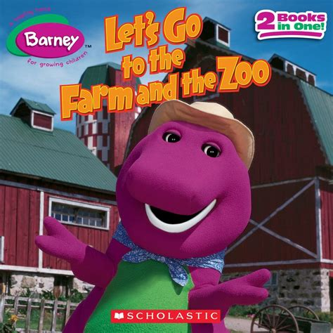 Barney Lets Go To The Doctor Story Book barney let s go to the farm and the zoo by scholastic scholastic