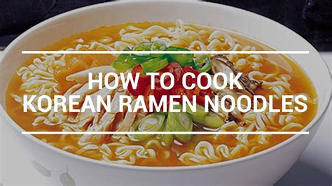 how to cook korean ramen noodles wishtrend youtube