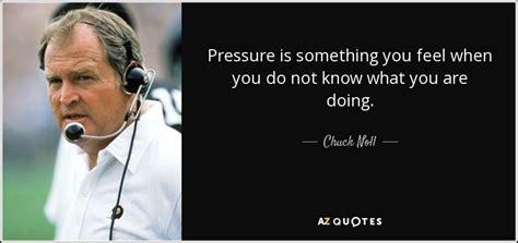 chuck noll quote pressure    feel