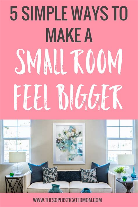 how to make a small room feel bigger 5 simple ways to make a small room feel bigger the