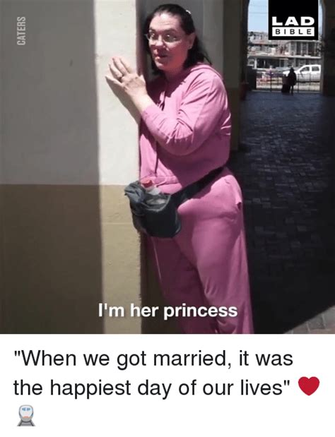 Days Of Our Lives Meme - lad bible i m her princess when we got married it was the