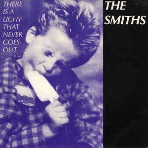 There Is A Light That Never Goes Out Meaning by The Smiths There Is A Light That Never Goes Out At Discogs