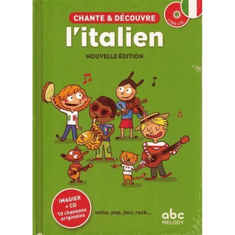 les petits livres litalien chante et d 233 couvre l italien enfantilingue livres et jeux pour