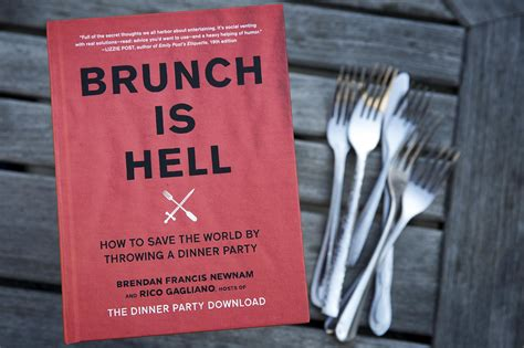brunch is hell how to save the world by throwing a dinner books can a dinner can save the world wbez